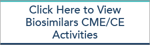 Click here to view Biosimilars CME Activities